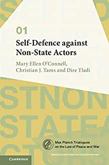 Self-defence against non-state actors / Mary-Ellen O'Connell, Christian Tams